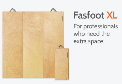 Fasfoot XL floors: For professionals who need the extra space.